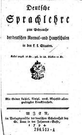 Deutsche Sprachlehre zum Gebrauche der deutschen Normal- und Hauptschulen in den k.k. Staaten