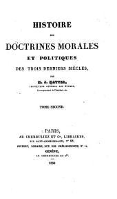 Histoire des doctrines morales et politiques des trois derniers siècles: Volume2