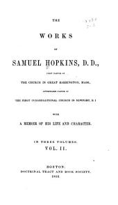 The Works of Samuel Hopkins, D.D. ...