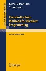 Pseudo-Boolean Methods for Bivalent Programming