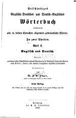 Vollständiges englisch-deutsches und deutsch-englisches wörterbuch, entaltend alle in beiden sprachen allgemein gebräuchliche wörter