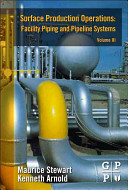 Surface Production Operations  Volume III  Facility Piping and Pipeline Systems PDF