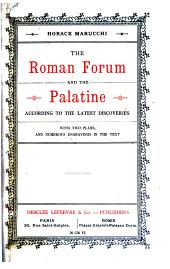 The Roman Forum and the Palatine According to the Latest Discoveries ...