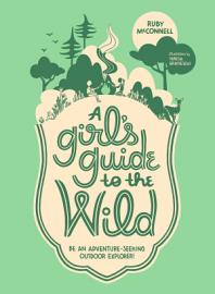 A Girl s Guide to the Wild PDF