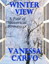 Winter View: A Pair of Historical Romances
