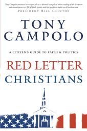 Red Letter Christians: A Citizen's Guide to Faith and Politics