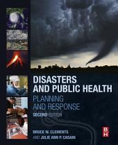 Disasters and Public Health: Planning and Response, Edition 2