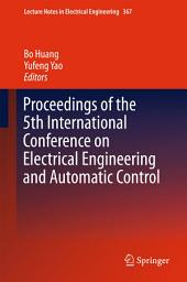 Proceedings of the 5th International Conference on Electrical Engineering and Automatic Control