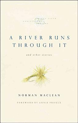 A River Runs Through It and Other Stories  Twenty fifth Anniversary Edition