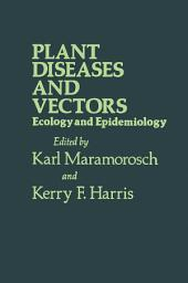 Plant Diseases and Vectors: Ecology and Epidemiology