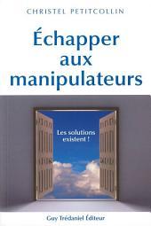 Échapper aux manipulateurs: Les solutions existent