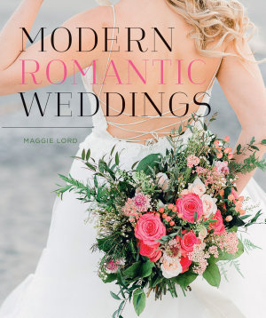 Modern Romantic Weddings