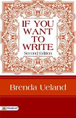 If You Want to Write: Second Edition: A Book about Art, Independence and Spirit