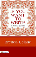 If You Want to Write  Second Edition  A Book about Art  Independence and Spirit PDF