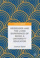 Heidegger and the Lived Experience of Being a University Educator PDF