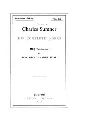 Charles Sumner; His Complete Works: Volume 9