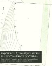 Expériences hydrauliques sur les lois de l'écoulement de l'eau à travers les orifices rectangulaires verticaux à grandes dimensions, entreprises à Metz