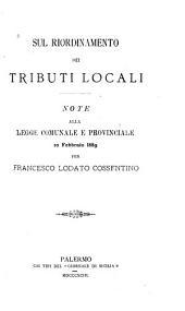 Sul riordinamento dei tributi locali: note alla legge comunale e provinciale 10 febbraio 1889