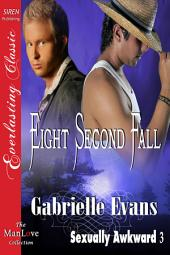 Eight Second Fall [Sexually Awkward 3]