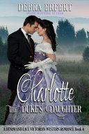 Charlotte The Duke S Daughter Book PDF