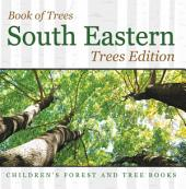 Book of Trees |South Eastern Trees Edition | Children's Forest and Tree Books