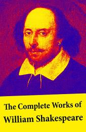 The Complete Works of William Shakespeare: All 213 Plays, Poems, Sonnets, Apocryphal Plays + The Biography: The Life of William Shakespeare by Sidney Lee: Hamlet - Romeo and Juliet - King Lear - A Midsummer Night's Dream - Macbeth - The Tempest - Othello and many more