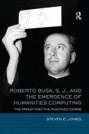 Roberto Busa S. J. and the Emergence of Humanities Computing