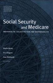 Social Security and Medicare: Individual vs. Collective Risk and Responsibility