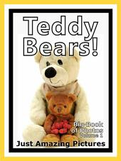 Just Teddy Bears! vol. 1: Big Book of Teddybear Photographs & Pictures