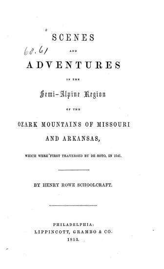 Scenes and Adventures in the Semi alpine Region of the Ozark Mountains of Missouri and Arkansas PDF