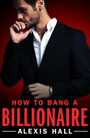 Download How to Bang a Billionaire Book