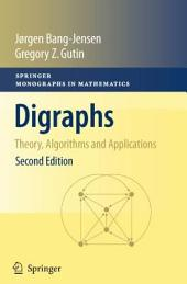 Digraphs: Theory, Algorithms and Applications, Edition 2
