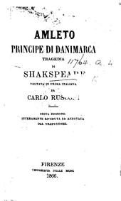 Amleto ... Tragedia ... voltata in prosa italiana da C. Rusconi. Sesta edizione, etc. [With a preface, signed, A. D. G.]