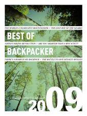 Best of BACKPACKER 2009: True Tales of Outdoor Adventure