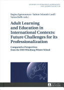 Adult Learning and Education in International Contexts  Future Challenges for Its Professionalization PDF