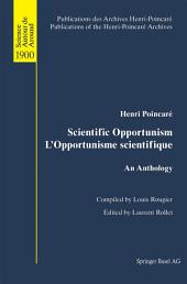 Scientific Opportunism L'Opportunisme scientifique: An Anthology