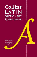 Collins Dictionary and Grammar - Collins Latin Dictionary and Grammar