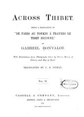 "Across Thibet: Being a Translation of ""De Paris Au Tonkin À Travers Le Tibet Inconnu"", Volume 2"