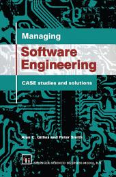 Managing Software Engineering: CASE studies and solutions