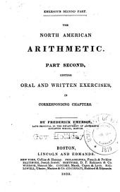 The North American Arithmetic: Part Second, Uniting Oral and Written Exercises in Corresponding Chapters
