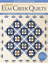 More Elm Creek Quilts: 30+ Traditional Blocks • 11 Projects • Favorite Character Sketches
