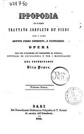 Ippopodia ovvero trattato completo de' piedi con i loro dovuti ferri consueti, e patologici... Volume unico Vito Pesce
