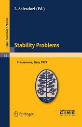 Stability Problems: Lectures given at a Summer School of the Centro Internazionale Matematico Estivo (C.I.M.E.) held in Bressanone (Bolzano), Italy, June 2-11, 1974