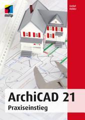 ArchiCAD 21: Praxiseinstieg