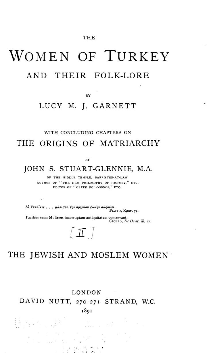 The Jewish and Moslem women. Concluding chapters on The origins of matriarchy, by J. S. Stuart-Glennie