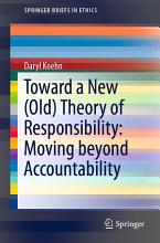 Toward a New  Old  Theory of Responsibility  Moving beyond Accountability PDF