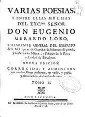 Varias poesías, y entre ellas muchas del Excmo. ... Eugenio Gerardo Lobo ...: Volumen 2