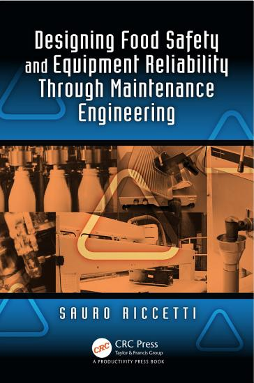 Designing Food Safety and Equipment Reliability Through Maintenance Engineering PDF