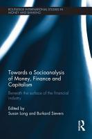 Towards a Socioanalysis of Money  Finance and Capitalism PDF