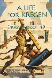 A Life for Kregen: Dray Prescot #19